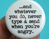 whatever you do, never type and send when you're angry 1.25 button. don't hulk out,sleep on it.