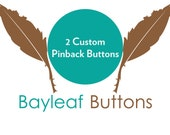 Design your own 2 Custom Pinback Button | Handmade | Gifts