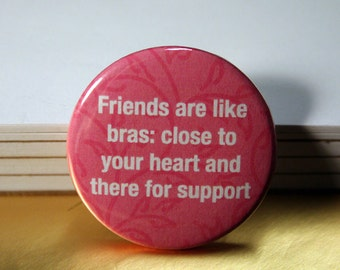 PINK Friends are like.... | Buttons