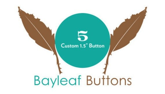FIVE Custom Buttons   Weddings or Birthdays