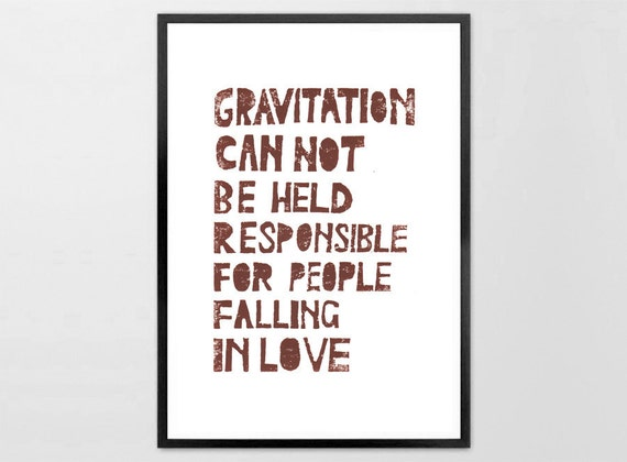 Linocut Print - Gravitation cannot be held responsible Albert Einstein - letterpress typography brown Art Print kids wall art love phrase