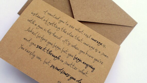 I'm proud of you.  To Kill a Mockingbird Quote.  Inspirational Card. TOP FOLD
