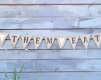 Let them eat cake burlap banner with white glittered hearts