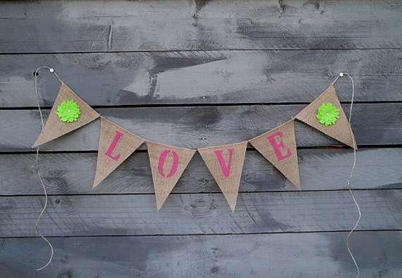 Love pink burlap banner with apple green felt flowers