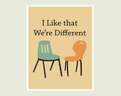 I Like that We're Different - with retro midcentury chairs