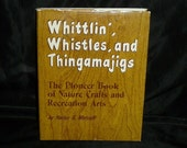 Pioneer Book of Nature Crafts Metcalf Make Whistles Horns Spear Throwers Whip Dart Slingshot Blowpipe Boomerangs Bows Arrows Boys Fishing