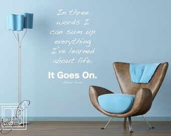 Wall Decal Quote Life... It Goes On - Robert Frost - Vinyl Wall Sticker - Word Art