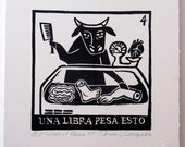 Relief Print, Una Libra Peso Esto, one pound weight, bull as butcher, world upside down, animal rights lover