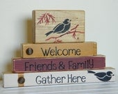 Welcome bird decoration for the home- Gift rustic and primitive stenciled bird- Welcome Friends and family gather here