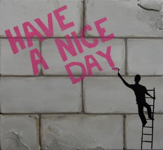 Original Handmade Graffiti Wooden Sculpture: Have a Nice Day