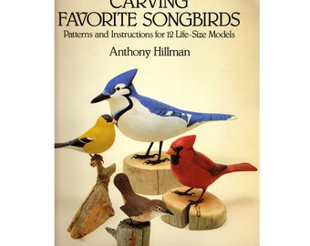 Carving Favorite Songbirds by Anthony Hillman