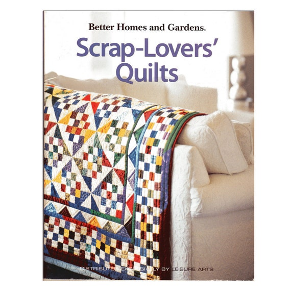 Scrap-Lovers' Quilts - Leisure Arts -  Better Homes & Gardens Creative Quilting Collection