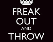 Freak Out and Throw Stuff, 8 x 10 print (black featured) Customizable Colors, Buy 3 get 1 FREE