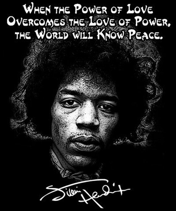 Jimi Hendrix Black T Shirt or Hoodie When the power of love overcomes the love of power, the world will know peace FREE US SHIPPING