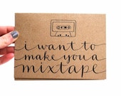 Handwritten Greeting Card with Modern Calligraphy . Hipster Love . Brown Kraft . I Want to Make You a Mixtape . Single