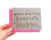 Modern Mother's Day Card with Handwritten Calligraphy . You're My Very Favorite Mom . Grey Card with Hot Pink Envelope . Single