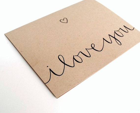 Romantic Greeting Card . I Love You . Modern Calligraphy and Heart Illustration . Recycled Taupe Kraft . Single