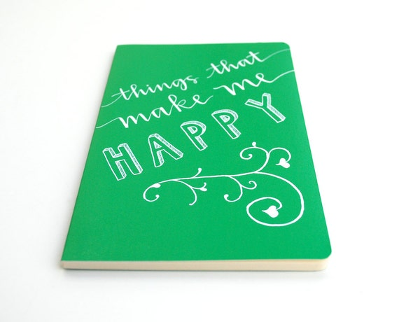 Green Notebook with Handwritten Calligraphy and Capitals . Large Ruled Moleskine Volant . Things That Make Me Happy . OOAK