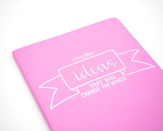 Amazing Ideas That Will Change the World . Large Pink Moleskine Volant Notebook with White Ink . Handwritten Calligraphy