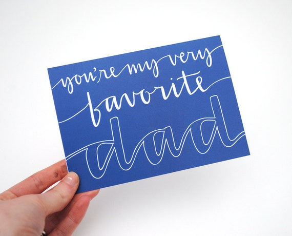 SALE Father's Day Card . Hand-Lettered Calligraphy Design . You're My Very Favorite Dad . White Text on Blue . Blank Inside . Single