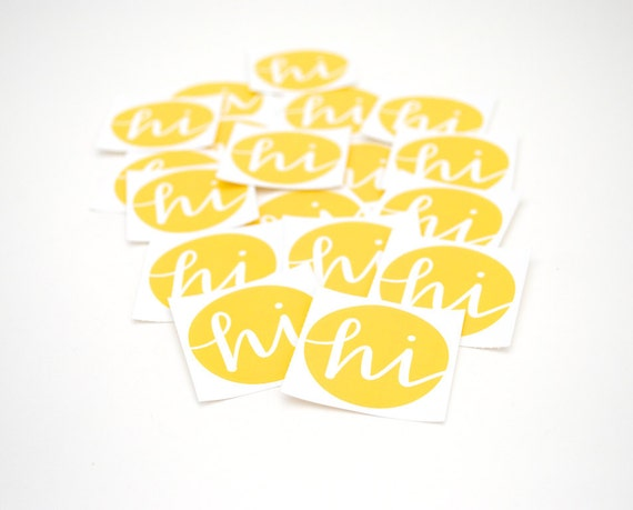 RESERVED Round Stickers in Cheerful Bright Yellow . Hi . Vinyl Envelope Seals with Modern Calligraphy . Set of 30