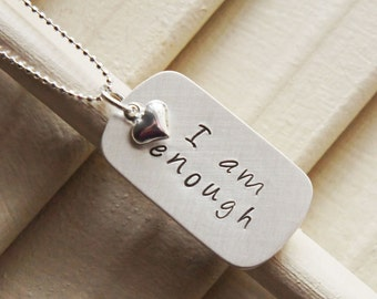 Inspirational Affirmation Necklace - I am Enough Sterling Silver Hand Stamped Necklace - Personalized Custom Jewelry - River Valley Designs