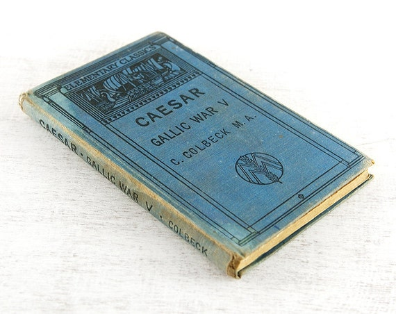 Vintage Caesar Book. Gallic War V by C. Colbeck. 1940's Old School Book. Educational Book Roman Empire