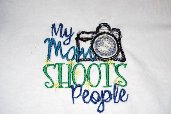 My Mom Shoots People - Photography Themed Embroidered T Shirt 6mo-24 mo
