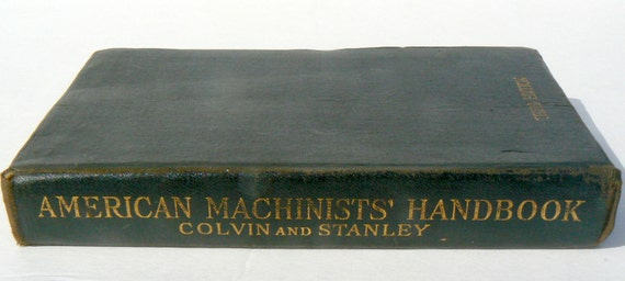 SALE 1920 American Machinists Handbook Gilded Edge Third Edition Soft Cover