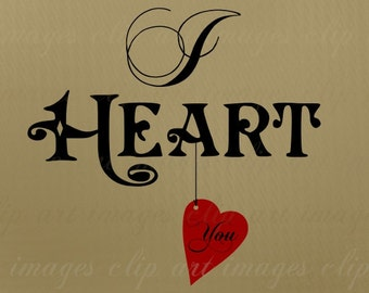 I Heart You, Heart Clip Art, Hybrid Vintage and Hand Drawn/Made, Royalty Free, Commercial Use Word Art, No Credit Required