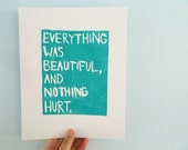 BLOCK PRINT - Kurt Vonnegut, Quote - Everything Was Beautiful And Nothing Hurt (Turquoise) Linocut Art 8x10