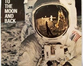 Life Magazine 1969 Special Edition: To the Moon and Back