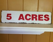 Sign Vintage -5 ACRES- White with Red Letters
