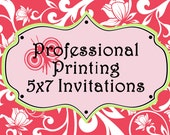 Professional Printing for any 5x7 invitation design-75 quantity 3-5 Business Day shipping