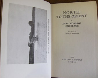 North to the Orient -- by Anne Morrow Lindbergh -- First British Edition -- 1935