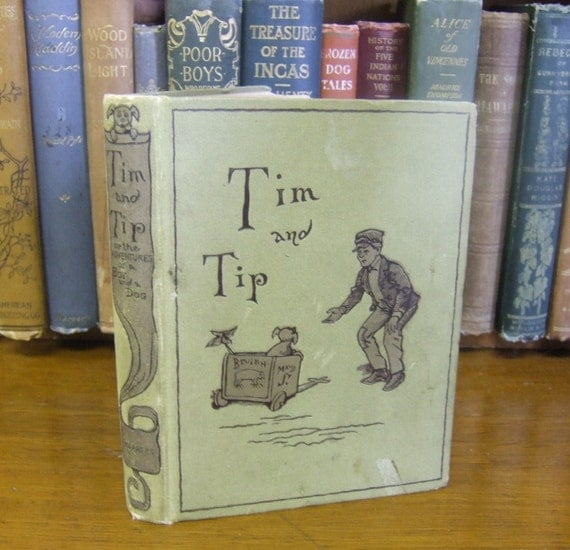 Tim and Tip, or The Adventures of a Boy and a Dog. James Otis. 1883 First Edition. Ex-libris Fletcher Harper, Jr.