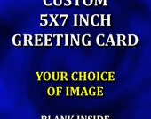 Photo Greeting Card 5 x 7 - Your Choice of Image From My Shop - Each Card Is A Miniature Piece of Fine Art