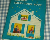 RESERVED FOR MARIA nursery happy times book, vintage 1957 children's book