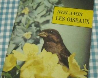 nos amis les oiseaux, vintage 1953 children's nonfiction book IN FRENCH