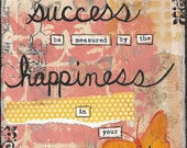 Let success be measured by happiness - Art Print Available in three sizes