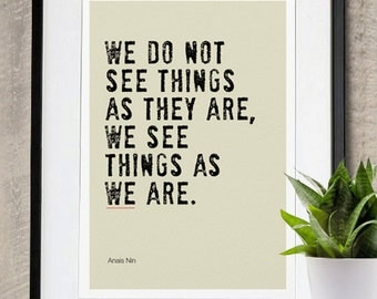 We See Things as We are Poster Print