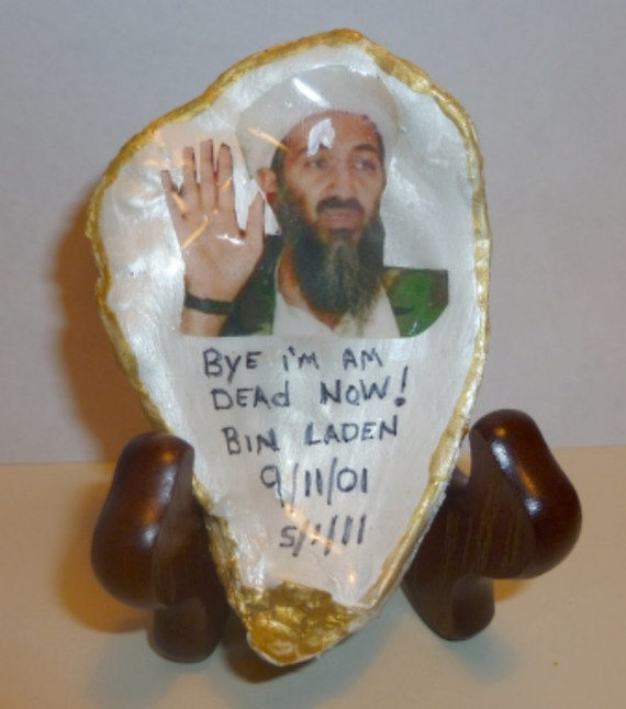 Bin Laden Dead In A Oyster Shell HandMade