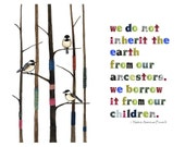 We Inherit the Earth from our Children - Inspirational art with Native American quote