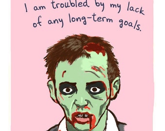 Zombie 5x7 Print of Original Painting with phrase