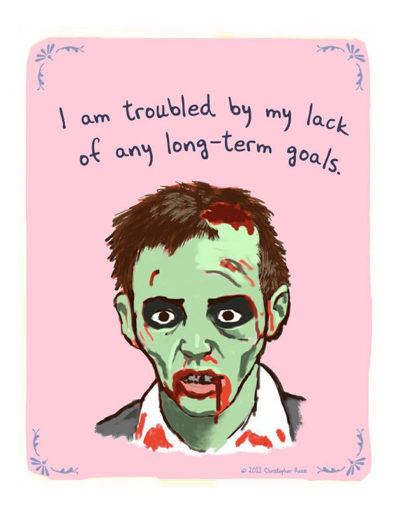 Zombie 8x10 Print of Original Painting with phrase