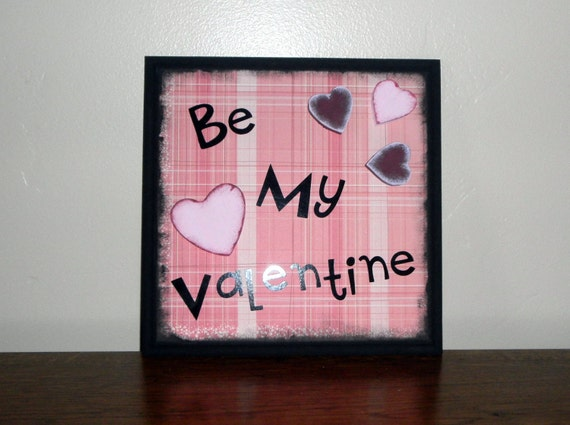 SALE - Be My Valentine sign-  Perfect for Valentine's Day Decorations