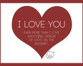 I Love You More Than Cat Videos Card