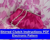 Shirred Clutch Pattern & Instructions ELECTRONIC