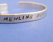 Mewling Quim - Hand Stamped Aluminum Cuff - customizable