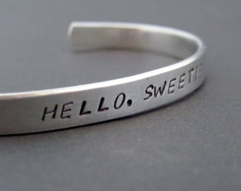Doctor Who Inspired Bracelet - Hello, Sweetie - Hand Stamped Cuff in Aluminum, Golden Brass or Sterling Silver  - customizable
